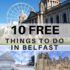 10 Free Things to Do in Belfast