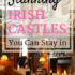 Stunning Irish Castle & Manor Houses You Can Stay in