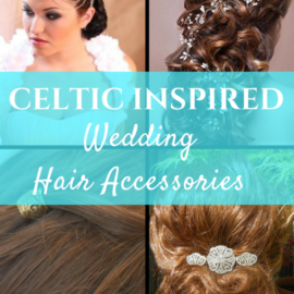 Celtic Inspired Wedding Hair Accessories