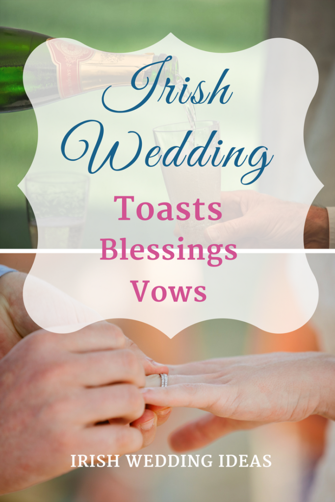 Be Inspired By These Irish Wedding Toasts Blessings And Vows
