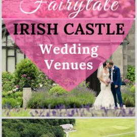 Stunning Irish Castle wedding locations.