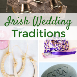 Irish wedding traditions and how to incorporate them into your wedding.