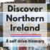 Northern Ireland Self Drive Itinerary